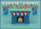 CRICKET COUNTY CABIN MAKEOVER