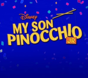 DISNEY'S MY SON PINOCCHIO JR.